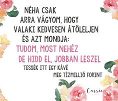 Válogatott nevettetők - találsz olyat, ami rád is igaz? Wise Words, Real Life, Funny Jokes, Haha, Life Hacks, Funny Pictures, Wisdom, Motivation, Carrie