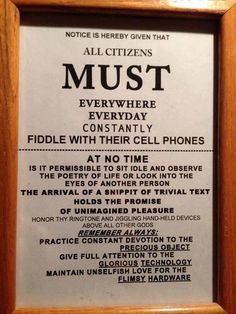 """Notice is hereby given that all citizens MUST everywhere, everyday constantly fiddle with their cell phones..."""