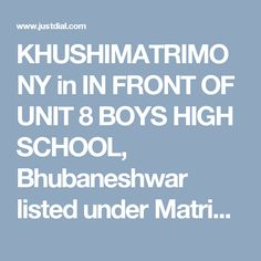 KHUSHIMATRIMONY in IN FRONT OF UNIT 8 BOYS HIGH SCHOOL, Bhubaneshwar listed under Matrimonial Bureaus with Address, Contact Number, Reviews