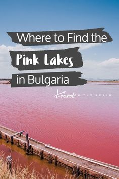 Black Sea Salt & Pink Lakes in Burgas – Don't Miss Bulgaria's Lake Atanasovsko Did you know Bulgaria has pink lakes? So if you wanna see the Pink Lakes near Burgas, here's what you need to know. Beautiful Places To Visit, Cool Places To Visit, Places To Travel, Sofia Bulgaria, Dubrovnik, Dublin, Black Sea Salt, Utrecht, Pink Lake