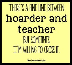 Hoarder teacher. Teacher humor.