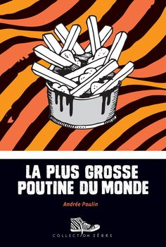 Plus grosse poutine du monde (La) - Andrée Poulin revers Core French, French Class, French Lessons, Canadian Dishes, Canadian Things, Poutine, Emotional Books, Letter For Him, Feeling Abandoned