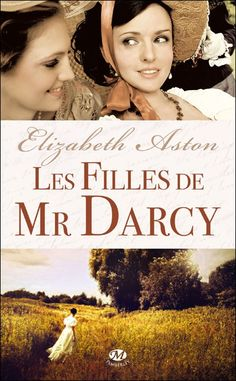 ✦ Les Filles de Mr Darcy d'Elizabeth Aston chez Milady ✦ Retrouvez la chronique de cette austenerie sur Jane Austen is my Wonderland ✦