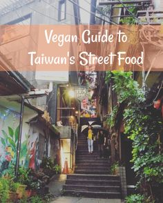 Ultimate vegan guide to Taiwan's street food on the cheap