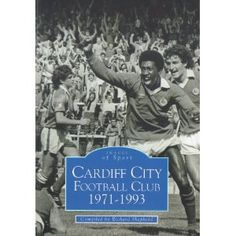 Cardiff City Football Club, 1971-1993 Archive Photographs: Images of Sport Archive Photographs