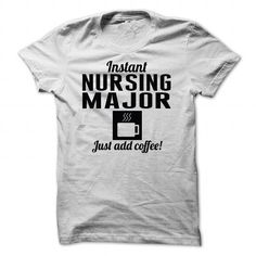 Awesome Tee Instant Nursing Major - just add coffee Shirts & Tees