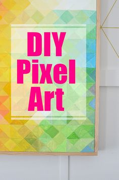 See how to make your own DIY Pixel Wall art with theboldabode.com.  What a fun and happy way to express your colorful self!