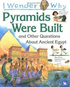 Chapter 2:  I wonder why pyramids were built and other questions about ancient Egypt / Philip Steele.