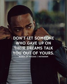 @successes | Who ever they might be, don't let them talk you out of your dreams/goals!