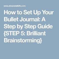 How to Set Up Your Bullet Journal: A Step by Step Guide {STEP 5: Brilliant Brainstorming} Cool Stencils, All That I Need, Bullet Journel, Organizational Structure, Bullet Journal Printables, Weekly Spread, Feeling Overwhelmed, Journal Prompts, Step Guide