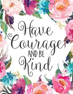 Nursery Art, Have courage and be kind floral office decor typography inspirational wall decor quote Art Floral, Calligraphy Quotes, Quote Typography, Quote Art, Caligraphy, Have Courage And Be Kind, Wall Decor Quotes, Daily Thoughts, Nursery Art