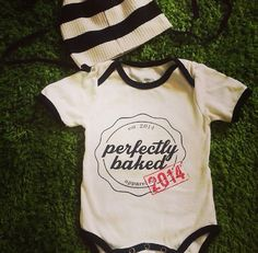 We haven't forgotten about all of our fresh outta the oven 2014 babies.  And to those due in 2015, we got you covered! $24 #comingsoon #perfectlybaked #2014babies #babies #kids #onesie #clothing #baby