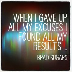 giving up excuses // brad sugars