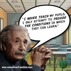 Professor Einstein thought not teaching his students was the best way to help them learn. Motivational Quotes For Entrepreneurs, Lawn Care, Some Words, Monday Motivation, Professor, Einstein, Students, Wisdom, Teaching