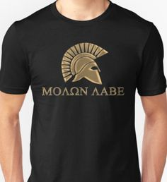 Cyber Monday awesomeness activated. Save 25% sitewide. Use code CYBER25.Molon labe-Spartan Warrior Unisex T-Shirt
