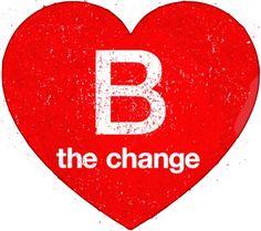 #BeMine? More like #BtheChange!