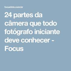 24 partes da câmera que todo fotógrafo iniciante deve conhecer - Focus