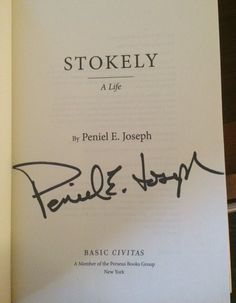 Peniel Joseph. Stokely, A Life. Purchased from City Lights bookstore in San Francisco, CA pre-signed.