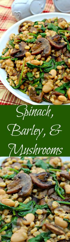 Barley, Spinach, and Mushrooms ~ Barley, spinach, white beans, caramelized onions, and mushrooms tossed together with balsamic. Can make vegan easy.
