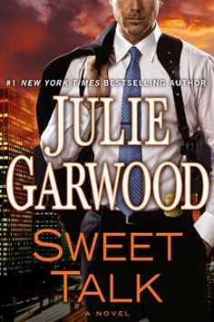 New 8/10/12. Sweet Talk by Julie Garwood. LP F GAR