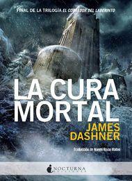 La cura mortal (El corredor del laberinto 3) - James Dashner