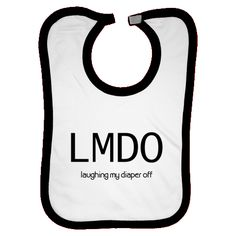 This funny baby saying LMDO-laughing my diaper off is sure to get some laughs an Funny Baby Bibs, Baby Boy Bibs, Funny Babies, Cute Babies, Baby Onesie, Baby Toys, New Baby Quotes, Funny Baby Quotes, Cricut Baby Shower