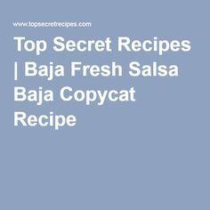 Top Secret Recipes | Baja Fresh Salsa Baja Copycat Recipe Part 73