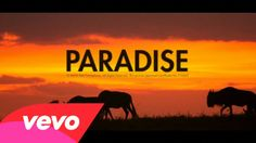 Paradise - Coldplay. Having big dreams, and putting them into action.