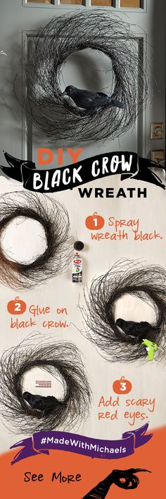 Welcome your guests with this DIY black crow wreath. Spray paint the wreath black, glue on a black crow and add scary red eyes. Find all of the supplies you need for this project at your local Michaels store.