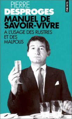 Manuel de Savoir-Vivre à l'usage des rustres et des mal-polis