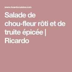 Salade de chou-fleur rôti et de truite épicée | Ricardo