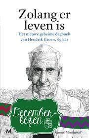 Zolang er leven is - het nieuwe geheime dagboek van Hendrik Groen, 85 jaar ebook by Hendrik Groen