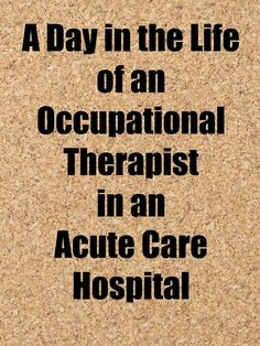 OT Cafe: A Day in the Life of an Acute Care occupational therapist