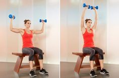 11. Shoulder Press Keep your legs and hips stable and firmly planted on the floor. Do three to five sets of eight.