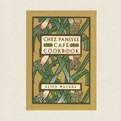 Chez Panisse Cafe Cookbook - Berkeley California at CookbookVillage.com