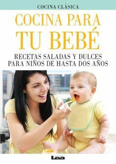 Cocina para tu bebe. Recetas saladas y dulces para niños de hasta dos años. (Spanish Edition) by Paula Gandolfini. $2.99. 46 pages. Publisher: Ediciones LEA (June 4, 2012)