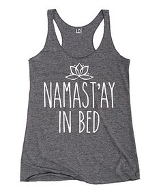 Loving this Athletic Heather Gray 'Namast'ay in Bed' Racerback Tank on #zulily! #zulilyfinds