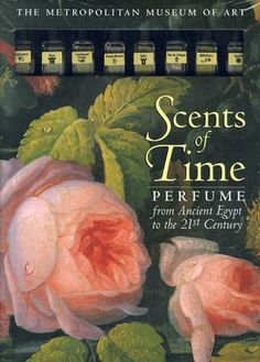 Scents of Time | The Metropolitan Museum of Art | now appearing on my bookshelf