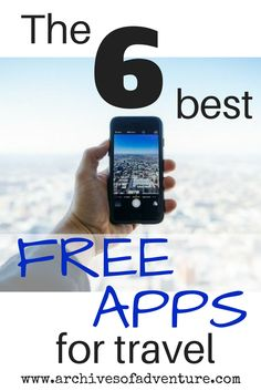 The 6 Best FREE APPS for Travel // Archives of Adventure