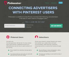 Connecting advertisers with pinterest users. Pinbooster is a platform to help Pinners monetize their following, and advertisers of all sizes to reach millions of engaged users.