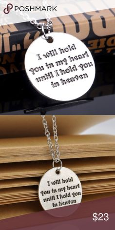 Hold you in my ❤ until I hold you in heaven quote Never used quote necklace. things remembered Jewelry Necklaces