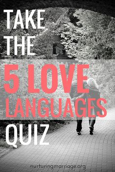 The 5 Love Languages Quiz--ways to find mine & my spouse's love language.