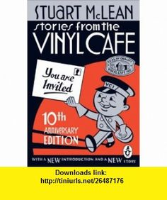 Stories from the Vinyl Cafe 10th Anniversary Edition (9780143050698) Stuart McLean , ISBN-10: 0143050699  , ISBN-13: 978-0143050698 ,  , tutorials , pdf , ebook , torrent , downloads , rapidshare , filesonic , hotfile , megaupload , fileserve Used Books, My Books, Stuart Mclean, Vinyl Cafe, Canadian Things, Book Cafe, 10 Anniversary, Book Lists, Book Series