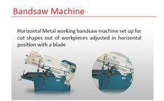 Quality bandsaw machine cut with great required precision