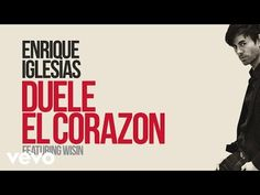 Enrique Iglesias - DUELE EL CORAZON (Lyric Video) ft. Wisin - YouTube
