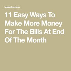11 Easy Ways To Make More Money For The Bills At End Of The Month