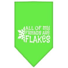 All my friends are Flakes Screen Print Bandana Lime Green Small