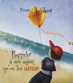 Pense-Bonheur by YANN-Don't forget to remind your friends that you love them.