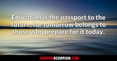 Education is the passport to the future, for tomorrow belongs to those who prepare for it today. - Malcolm X #udemy #education #quotes