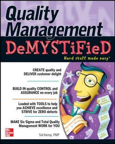 Quality Management Demystified: This handy guide provides the basic terms, concepts, and tools for defining, measuring, and managing quality. Book Format, Care Plans, Work On Yourself, Effort, Make It Simple, Ebooks, Management, Walmart, Business